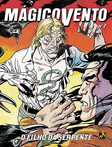 Mágico Vento - volume 07: O filho da serpente