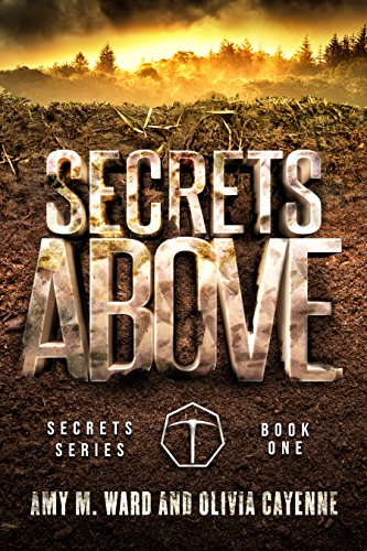Secrets Above (Secrets Series Book 1) by [Amy Ward, Olivia Cayenne]