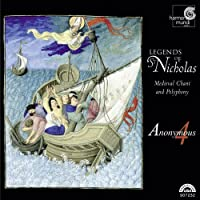 Legends of St. Nicholas: Medieval Chant and Polyphony by Anonymous 4