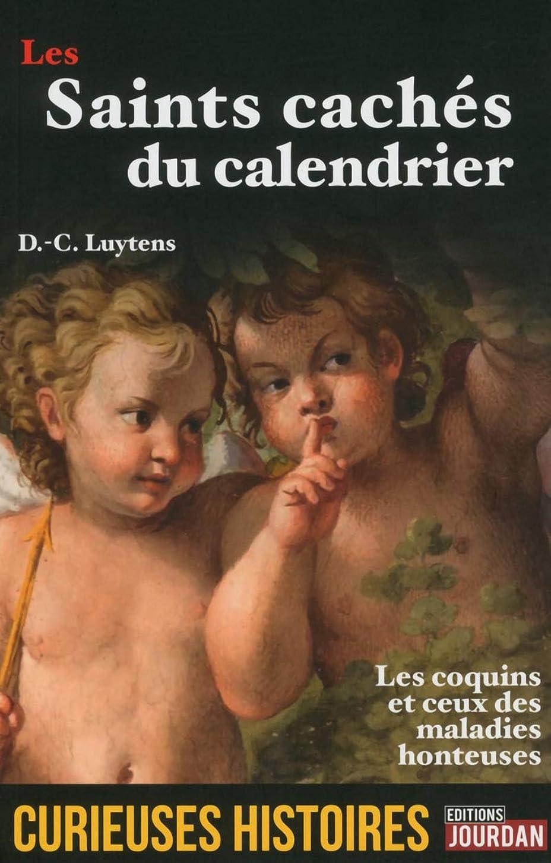 こんにちは侮辱拡声器Les saints cachés du calendrier - Curieuses histoir