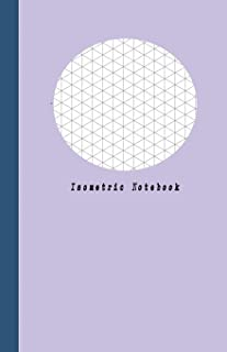 Isometric Notebook: Grid Graph Paper Drawing 3D Triangular Paper, 0.28 Inch Equilateral Triangle (5.5 X 8.5, 100 Pages, Cr...