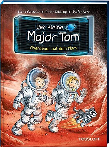 Der kleine Major Tom. Band 6: Abenteuer auf dem Mars
