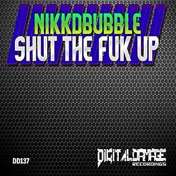 Shut The Fuk Up