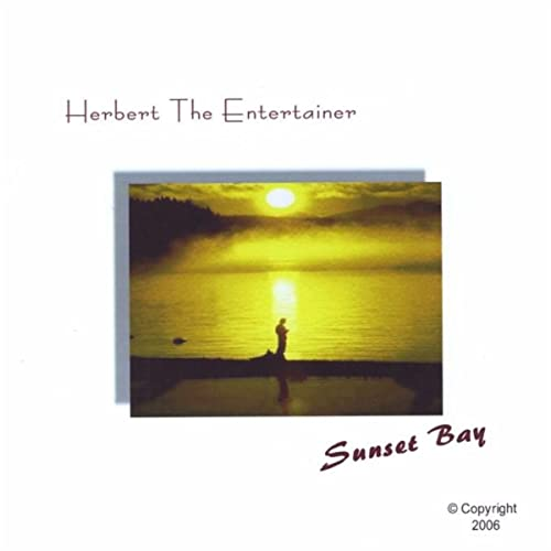 Sunset Bay by Herbert the Entertainer on Amazon Music