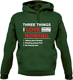 Three Things I Love Nearly As Much As Rowing - Unisex Hoodie/Hooded Top