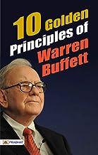 10 Golden Principles Of Warren Buffett (Warren Buffett Investment Strategy Book)