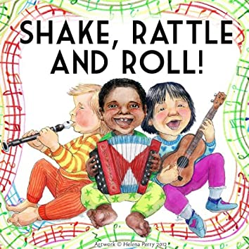 Shake, Rattle and Roll!