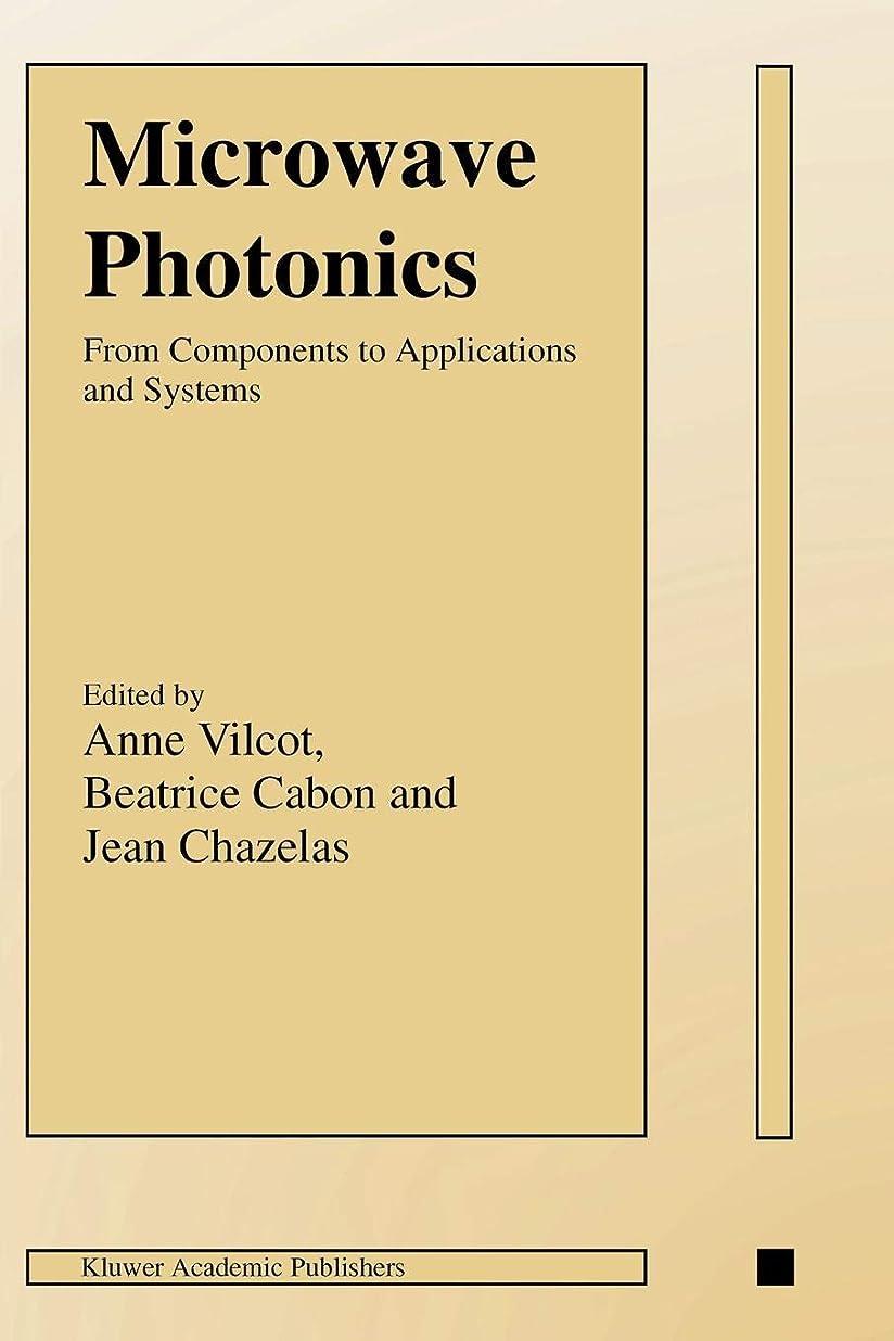 会社クリップ蝶劇場Microwave Photonics: From Components to Applications and Systems