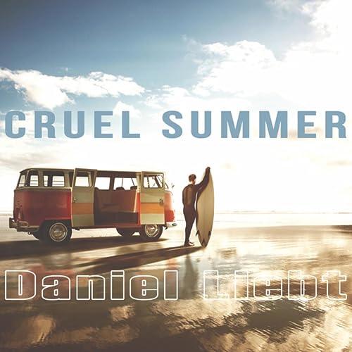 1e668778f6b52 Cruel Summer von Daniel Liebt bei Amazon Music - Amazon.de