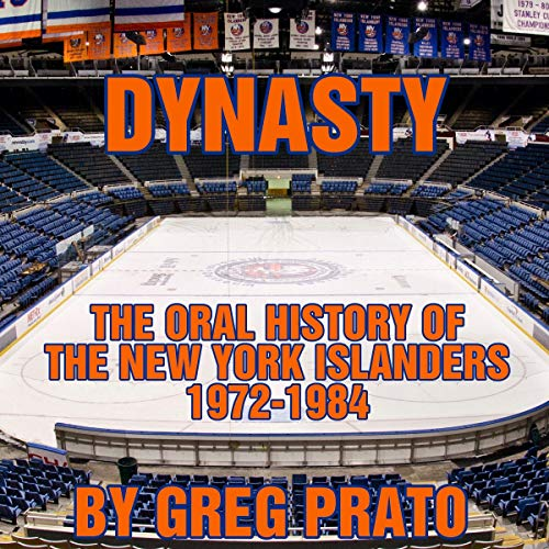 Dynasty: The Oral History of the New York Islanders, 1972-1984 cover art