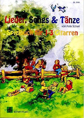 Meine Gitarrenschule / für Kinder: Meine Gitarrenschule / Lieder, Songs + Tänze: für Kinder / Spielbuch für 1-3 Gitarren