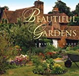 Beautiful Gardens: A Visitor's Guide