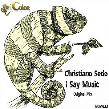 I Say Music