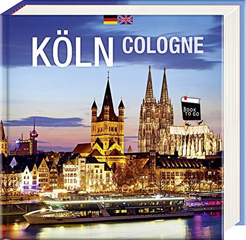 Köln/Cologne: Book To Go - Der Bildband für die Hosentasche
