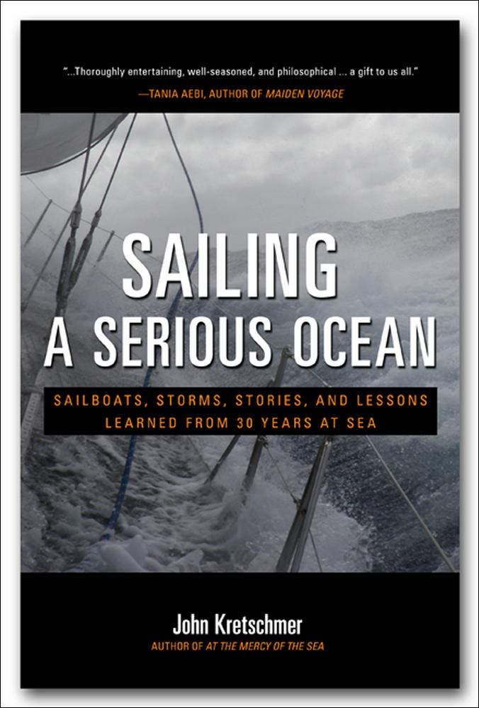 Image OfSailing A Serious Ocean: Sailboats, Storms, Stories And Lessons Learned From 30 Years At Sea