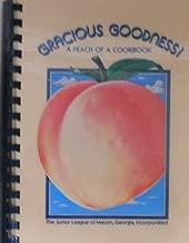 Gracious Goodness: A Peach of a Cookbook