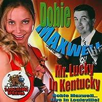 Mr Lucky in Kentucky by Dobie Maxwell (2008-01-22)