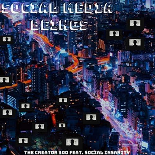 The CreatoR 300 & Social Insanity