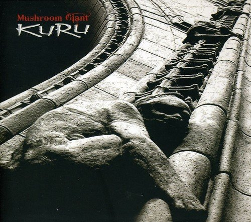 Kuru -  Mushroom Giant, Audio CD