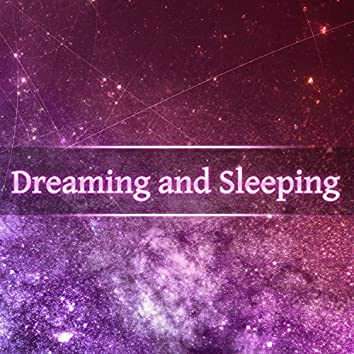 Dreaming and Sleeping – Calm Night Sleep, Deep Dreams, Ambient Dream, Soothing Music