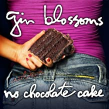 No Chocolate Cake by Gin Blossoms (2010-09-28)