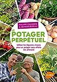 Le potager perpétuel. Utiliser les légumes vivaces pour un potager sans effort (ou presque)