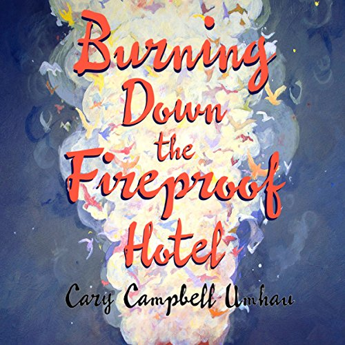 Burning Down the Fireproof Hotel cover art