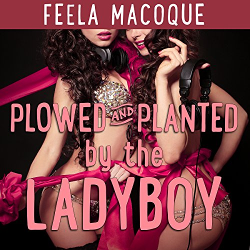 Plowed and Planted by the Ladyboy                   By:                                                                                                                                 Feela Macoque                               Narrated by:                                                                                                                                 Ruby Rivers                      Length: 31 mins     2 ratings     Overall 5.0
