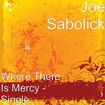 Where There Is Mercy - Single