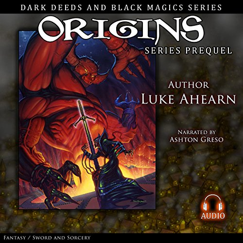 Origins     Prequel to the Dark Deeds and Black Magics Series              By:                                                                                                                                 Luke Ahearn                               Narrated by:                                                                                                                                 Ashton Greso                      Length: 1 hr and 50 mins     3 ratings     Overall 4.3