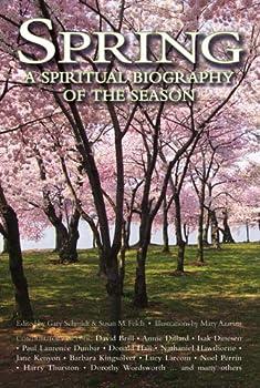 Spring: A Spiritual Biography of the Season