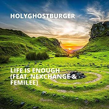 Life Is Enough (feat. Nexchange & Femilee)