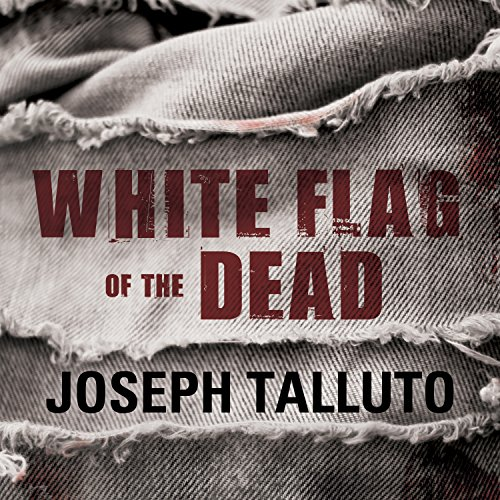 White Flag of the Dead: White Flag of the Dead, Book 1 cover art