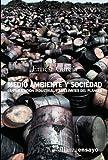 Medio ambiente y sociedad: La civilización industrial y los límites del planeta (Alianza Ensayo)