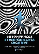 Autohypnose et performance sportive de Jonathan Bel Legroux