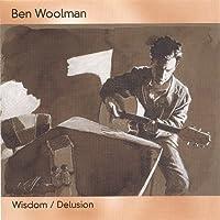 Wisdom/Delusion by Ben Woolman