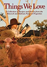 Things We Love: A collection of recipes and stories from the Hancock and Kidman pastoral properties