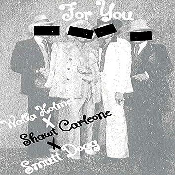 For You (feat. Walker Holmes & Shawt Carleone)