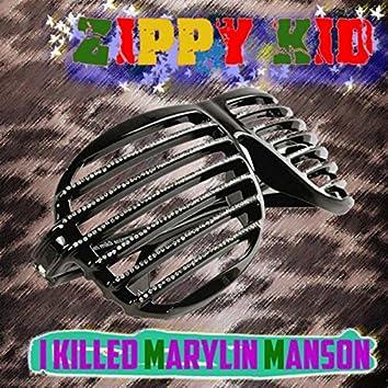 I killed Marylin Manson