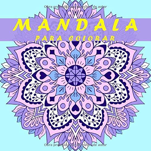 MANDALA PARA COLORAR: cuaderno colorear adultos y niños mandala zentangle ,cuadernos de pintar mandalas flores ,cuadernos dibujo mandala anti stress