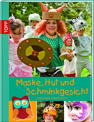 Maske, Hut und Schminkgesicht: Verkleiden kinderleicht