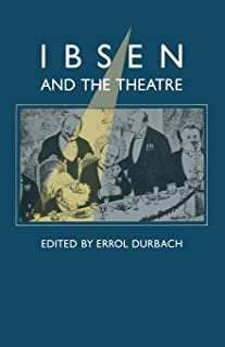 Ibsen and the Theatre: Essays in Celebration of the 150th Anniversary of Henrik Ibsen's Birth
