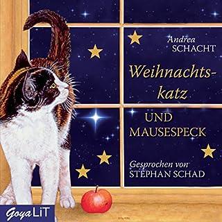 Weihnachtskatz und Mausespeck                   Autor:                                                                                                                                 Andrea Schacht                               Sprecher:                                                                                                                                 Stephan Schad                      Spieldauer: 3 Std. und 18 Min.     115 Bewertungen     Gesamt 4,6