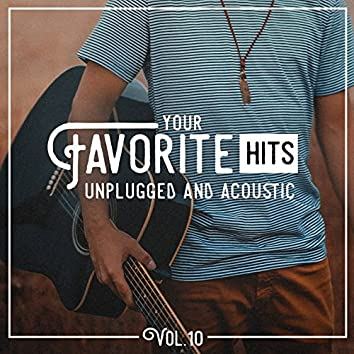 Your Favorite Hits Unplugged and Acoustic, Vol. 10