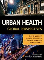 Urban Health: Global Perspectives (Public Health/Vulnerable Populations)