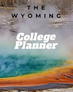 """The Wyoming College / University Planner For College Students: Big """"8 x 10"""" Journal with Lined, Dot, and Graph Paper, Orga..."""