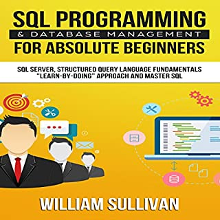 SQL Programming & Database Management for Absolute Beginners SQL Server, Structured Query Language Fundamentals cover art