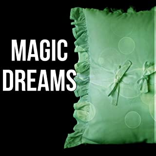 Magic Dreams – Calming Quiet Night, Nature Sounds for Insomnia, Deep Sleep, Music for Baby Sleep & Relaxation