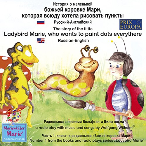 The story of the little Ladybird Marie, who wants to paint dots everythere. Russian-English audiobook cover art