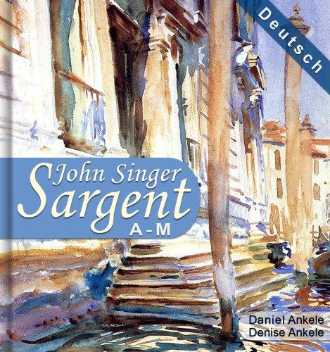 John Singer Sargent A-M (Deutsch): 515+ Realismus Gemälde - Realist, Impressionismus